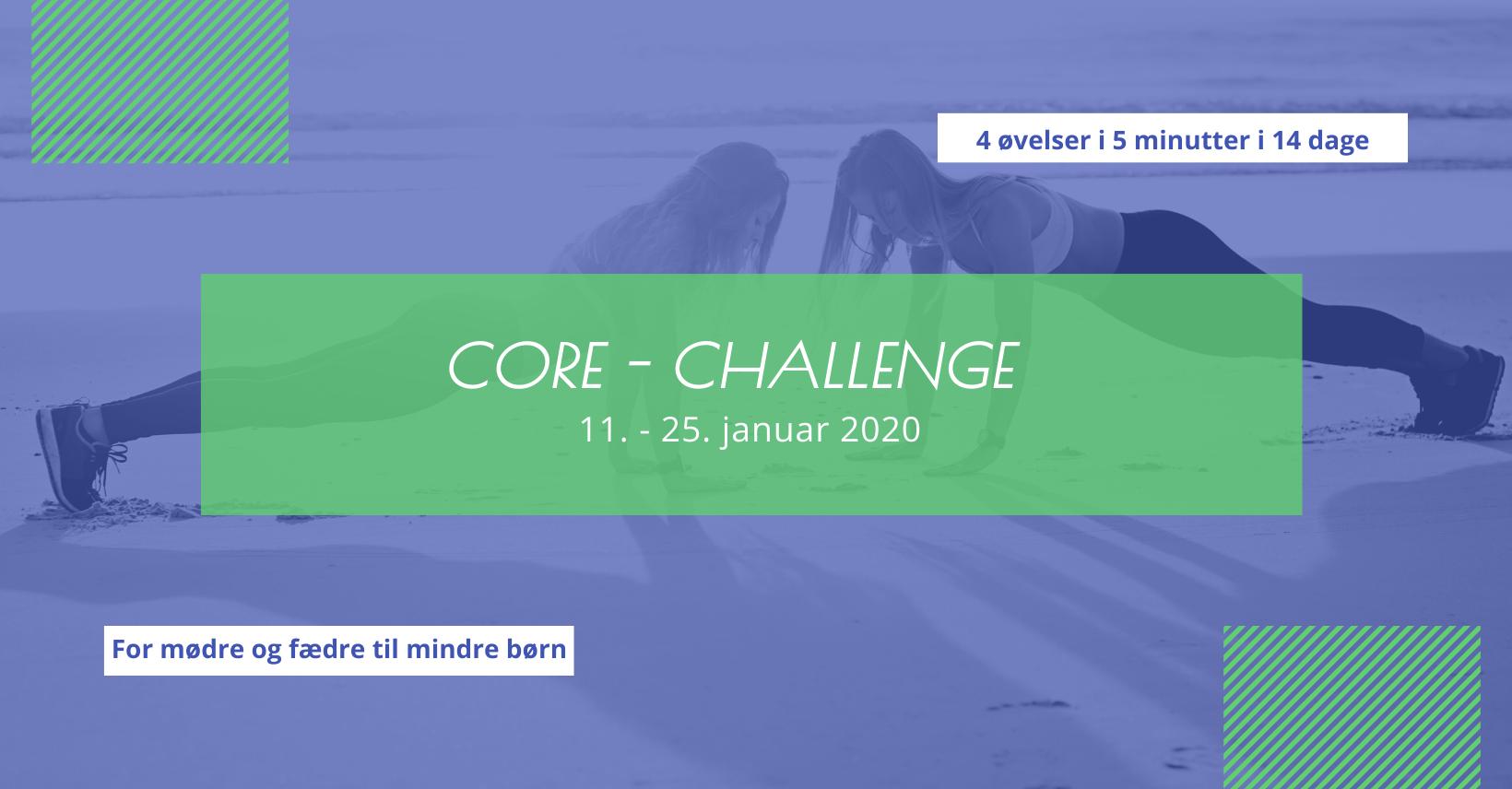 CORE – CHALLENGE 11-25 januar 2020