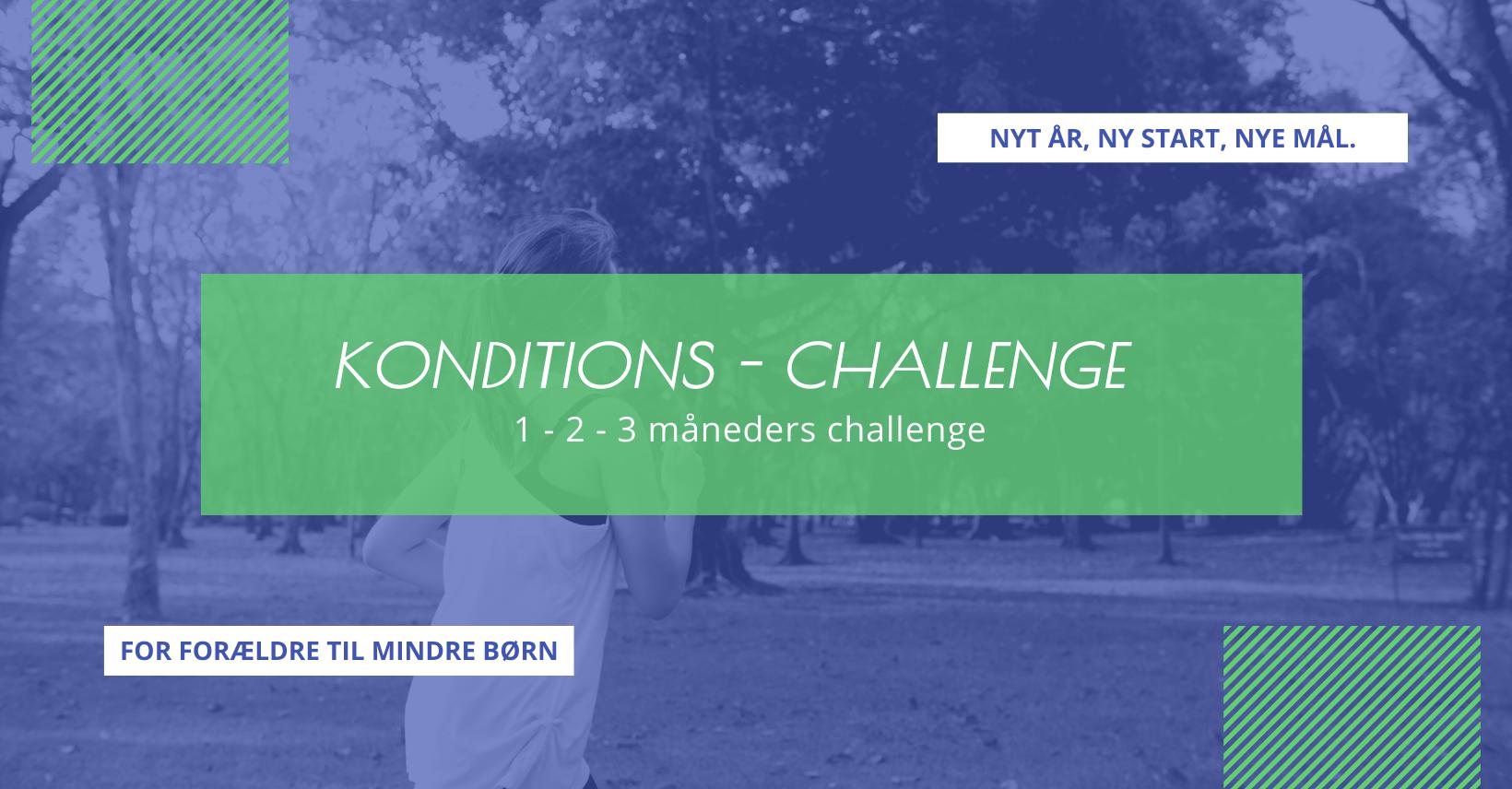 1, 2 eller 3 måneders KONDITIONS CHALLENGE